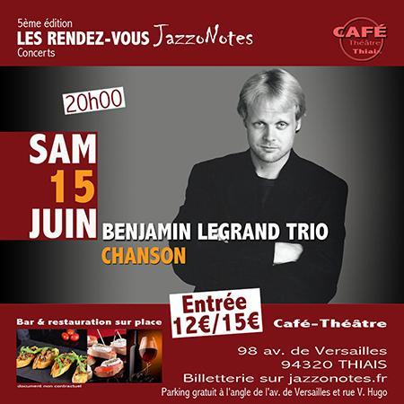 Benjamin Legrand Trio - Concert du Samedi 15 Juin 2019