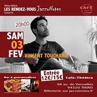 Vincent Touchard - Concert du Samedi 03 Février 2018